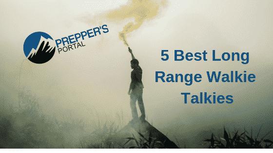 The 5 Best Long Range Walkie Talkies | The Prepper's Portal
